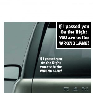 If I passed you on the Right- Decal