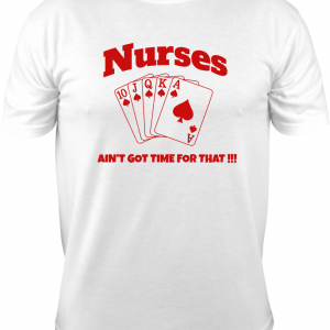 Nurses Ain't Got Time for That (playing cards)